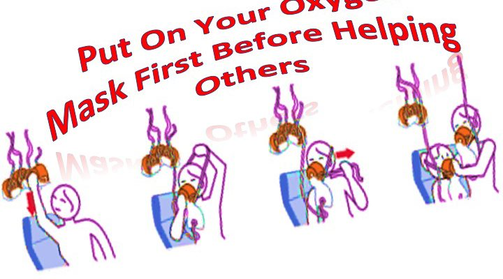 Caregivers! Put on Your Oxygen Mask First